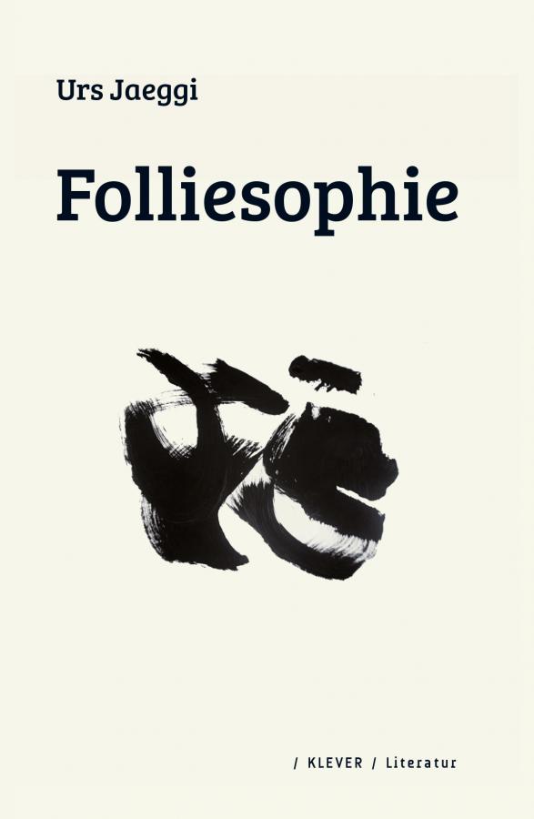 Jaeggi: Folliesophie